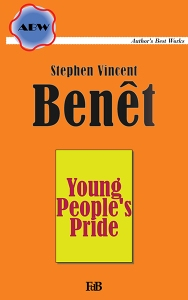 "Stephen Vincent Benét, ""Young People's Pride"""