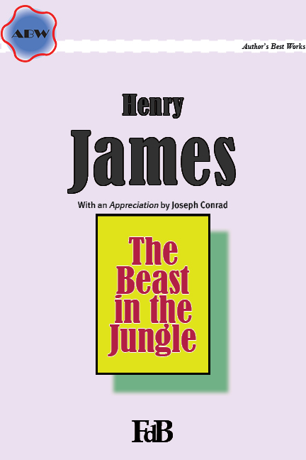 """Henry James, """"The Beast in the Jungle"""". With an Appreciation by Joseph Conrad."""