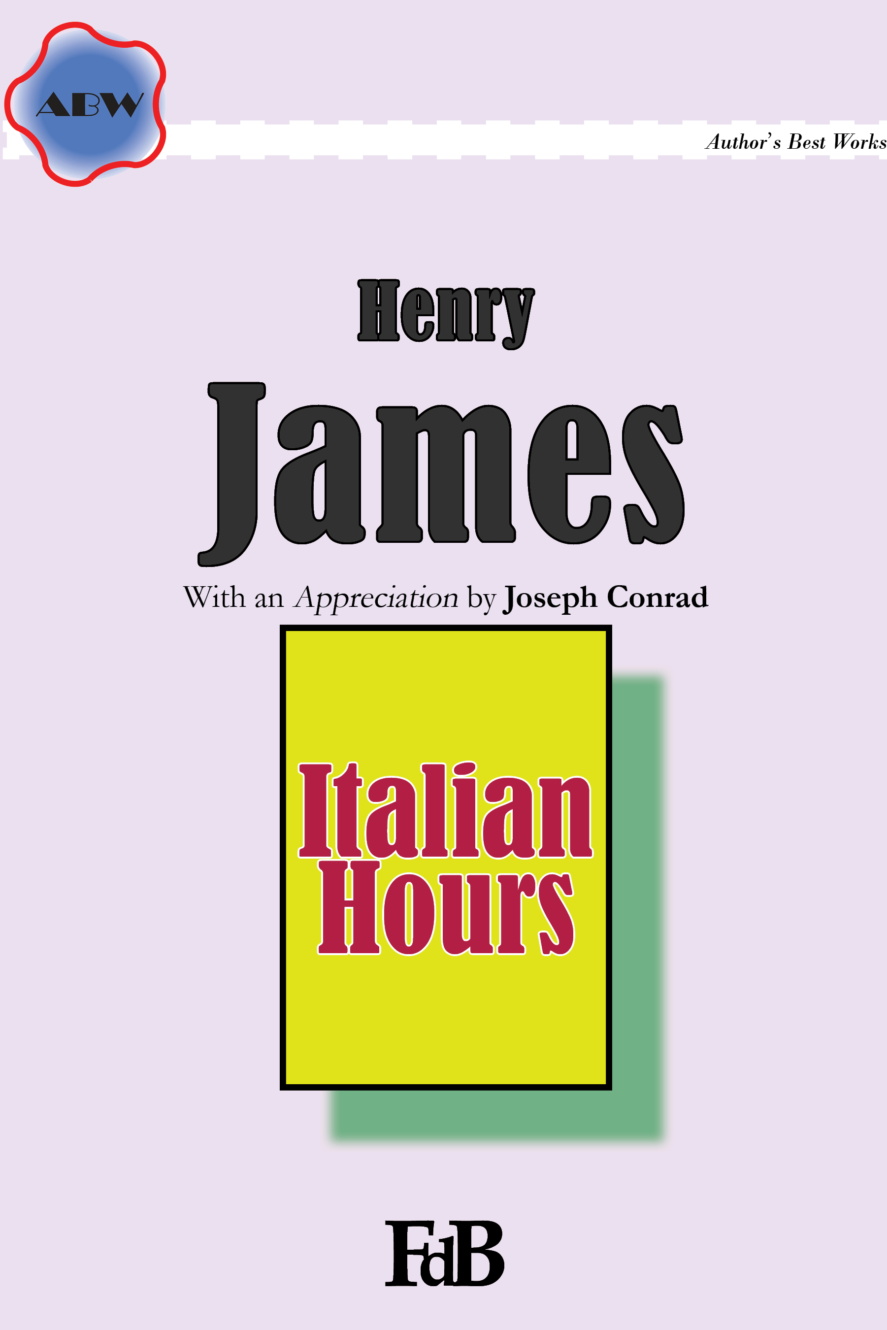 """H. James, """"Italian Hours"""". With an Appreciation by Joseph Conrad."""