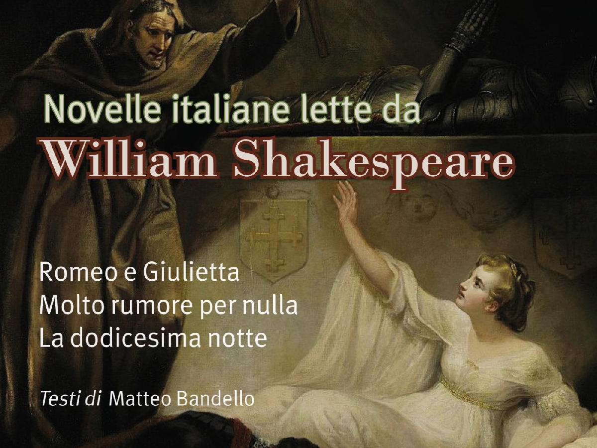 "M. Bandello, ""Novelle italiane lette da William Shakespeare"""
